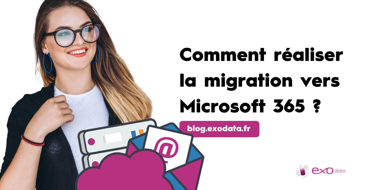Blog - Comment réaliser la migration vers Microsoft 365